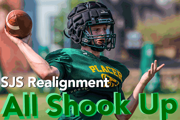 Realignment In The SJS » ALL SHOOK UP: Placer, Others Face
